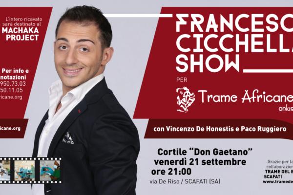 FRANCESCO CICCHELLA SHOW